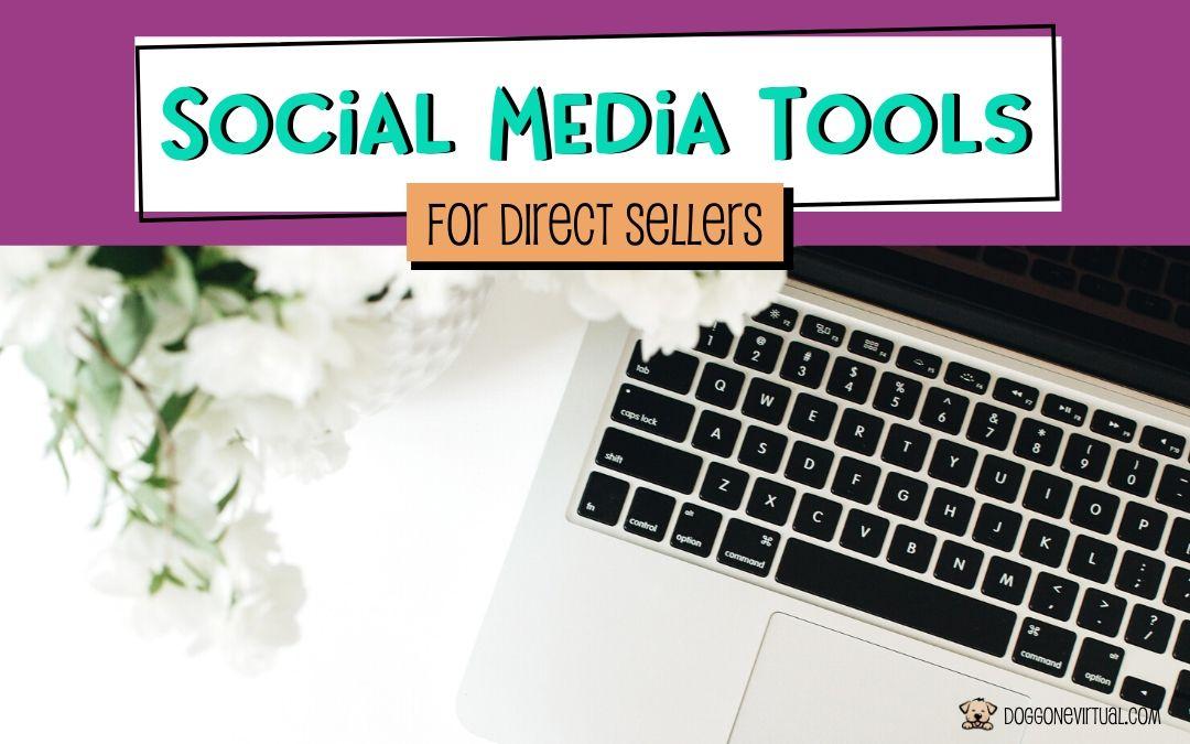 Top Social Media Tools for Virtual Direct Sellers